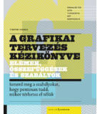 A grafikai tervezés kézikönyve – Elemek, összefüggések és szabályok