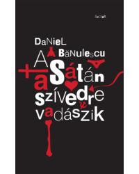 A Sátán a szívedre vadászik