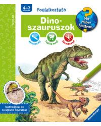Dinoszauruszok (Mit? Miért? Hogyan? Foglalkoztató)