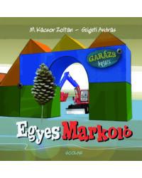 Egyes Markoló (Garázs Bagázs 1.) (2. kiadás)