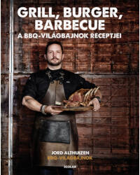 Grill, burger, barbecue – A BBQ-világbajnok receptjei