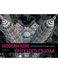 Modern kori építészeti csodák (Történelmünk az égből nézve)