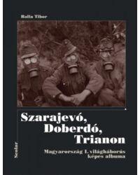 Szarajevó, Doberdó, Trianon (Magyarország I. világháborús képes albuma)