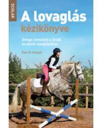 A lovaglás kézikönyve – átfogó útmutató a lovak és pónik lovaglásához