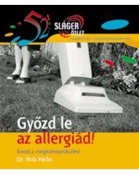 Győzd le az allergiád! (52 Sláger ötlet)