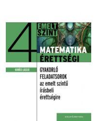Matematikaérettségi 4. – Gyakorló feladatsorok az írásbeli érettségire – Emelt szint
