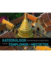 Katedrálisok, templomok és mecsetek (Történelmünk az égből nézve)