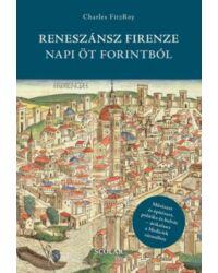 Reneszánsz Firenze napi öt forintból