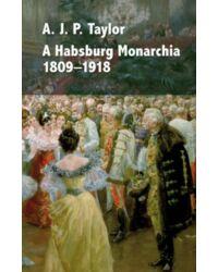 A Habsburg Monarchia 1809–1918