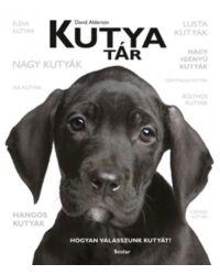 Kutyatár – Hogyan válasszunk kutyát?