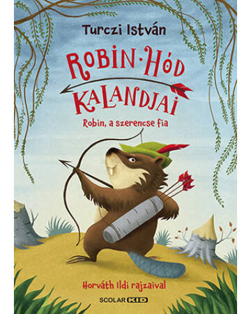 Robin, a szerencse fia - Robin Hód kalandjai 1.
