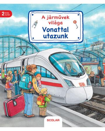 A járművek világa – Vonattal utazunk