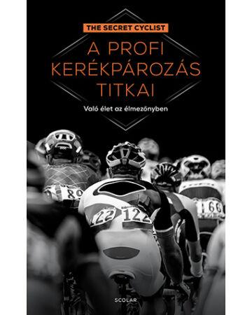 A profi kerékpározás titkai - Való élet az élmezőnyben