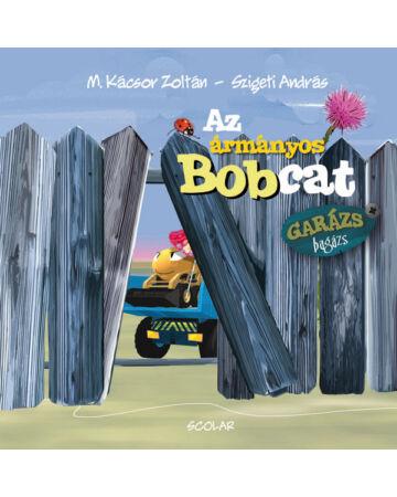 Az ármányos Bobcat (Garázs Bagázs 3) (2. kiadás)