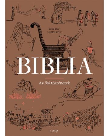 Biblia – Az ősi történetek