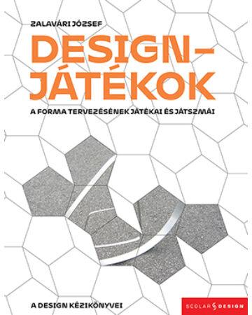 Designjátékok - A forma tervezésének játékai és játszmái