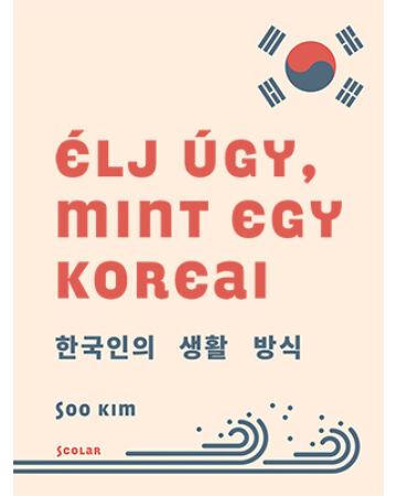 Élj úgy, mint egy koreai