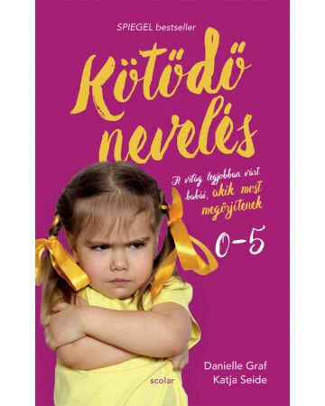 Kötődő nevelés 1. - A világ legjobban várt babái, akik most megőrjítenek