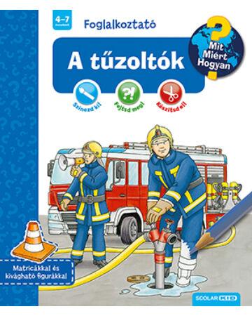A tűzoltók (Mit? Miért? Hogyan? Foglalkoztató)