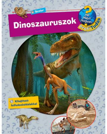 Dinoszauruszok (Mit? Miért? Hogyan? Profi Tudás)