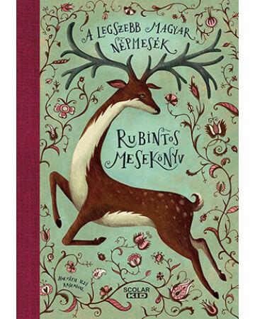 Rubintos mesekönyv - A legszebb magyar népmesék
