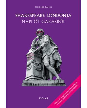 Shakespeare Londonja napi öt garasból (2. kiadás)
