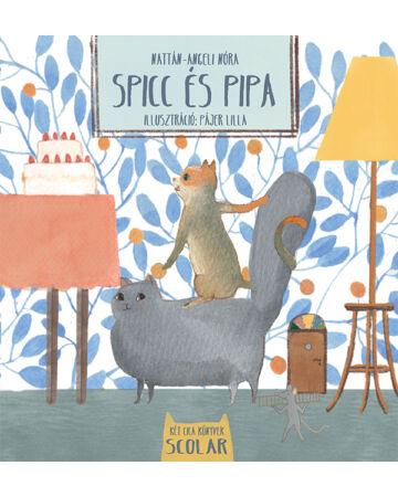 Spicc és Pipa (Két Cica Könyvek 1.)