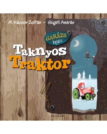 Taknyos Traktor (Garázs Bagázs 2) (2. kiadás)