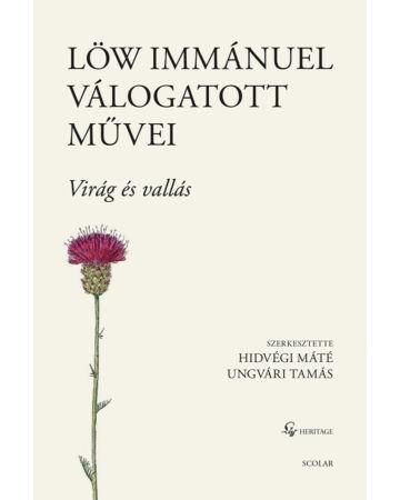 Löw Immánuel válogatott művei I.  – Virág és vallás