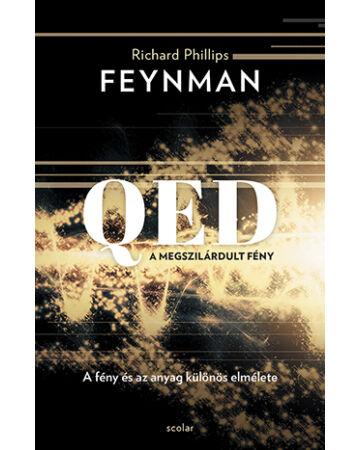 QED: A megszilárdult fény - A fény és az anyag különös elmélete