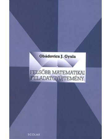 Felsőbb matematikai feladatgyűjtemény (2. kiadás)