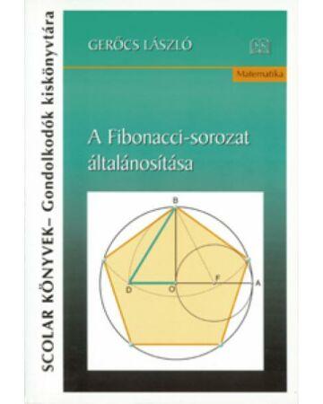 A Fibonacci-sorozat általánosítása (2., átdolgozott és bővített kiadás)