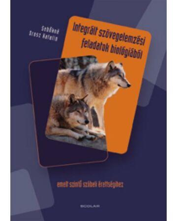 Integrált szövegelemzési feladatok biológiából – emelt szintű szóbeli érettségihez