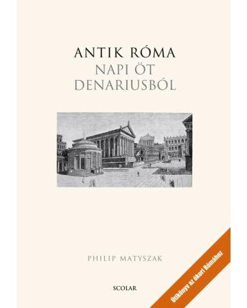 Antik Róma napi öt denariusból
