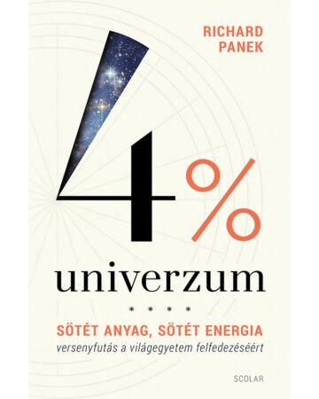 4% univerzum – Sötét anyag, sötét energia – versenyfutás a világegyetem felfedezéséért (2. kiadás)
