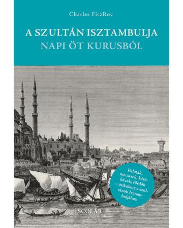 A szultán Isztambulja napi öt kurusból