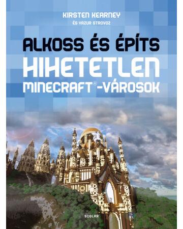 Alkoss és építs – Hihetetlen Minecraft-városok