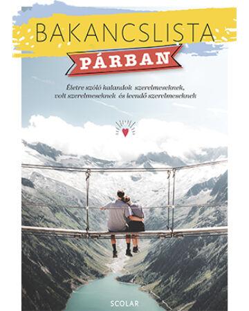 Bakancslista – Párban (Életre szóló kalandok szerelmeseknek, volt szerelmeseknek és leendő szerelmeseknek)