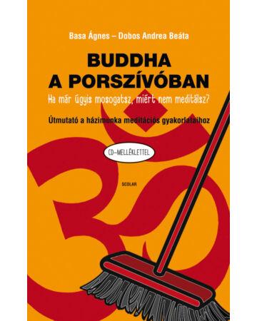 Buddha a porszívóban – Útmutató a házimunka meditációs gyakorlataihoz (CD-melléklettel)