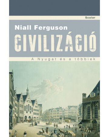 Civilizáció – A Nyugat és a többiek