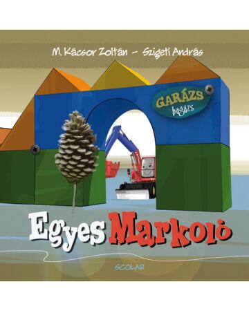 Egyes Markoló (Garázs Bagázs 1) (2. kiadás)