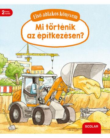 Első ablakos könyvem – Mi történik az építkezésen?