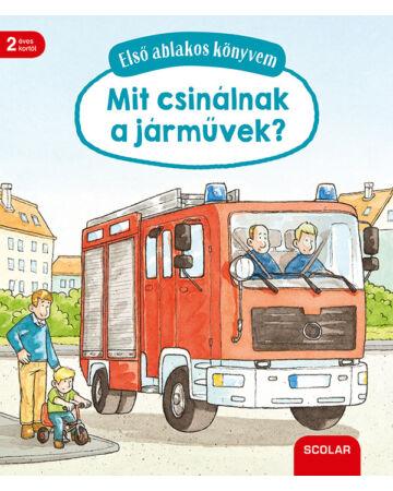 Első ablakos könyvem – Mit csinálnak a járművek?