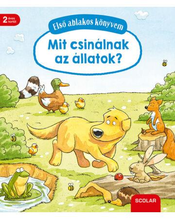 Első ablakos könyvem – Mit csinálnak az állatok?