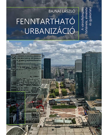 Fenntartható urbanizáció - A városfejlesztés története, elmélete és gyakorlata