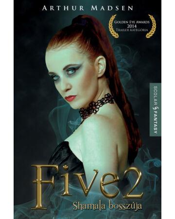 FIVE 2 – Shamala bosszúja