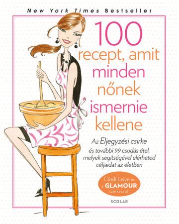Glamour Szakácskönyv – 100 recept, amit minden nőnek ismernie kellene
