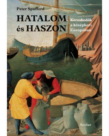 Hatalom és haszon – Kereskedők a középkori Európában