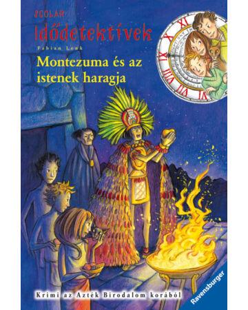Montezuma és az istenek haragja (Idődetektívek 16.)