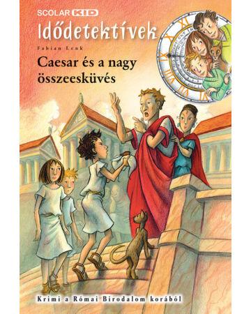 Caesar és a nagy összeesküvés (Idődetektívek 18.)